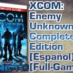 XCOM: Enemy Unknown: The Complete Edition [Multi/Español] [Full-Game]