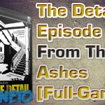 The Detail Episode 2 – From The Ashes [Full-Game] [ISO-Ingles]