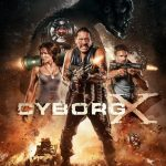 Cyborg X (2016) [Full HD 720p-1080p Latino]
